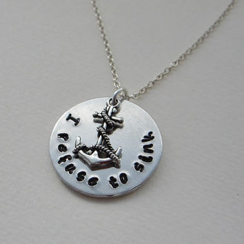 """Hand Stamped Aluminum """"I refuse to sink"""" Necklace with Anchor Charm / Hand Stamped Jewelry / Anchor Pendant / """"I refuse to sink"""" Pendant"""