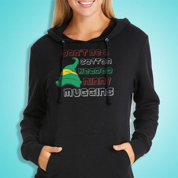 Dont Be A Cotton Headed Ninny Muggins Shirt Women'S Hoodie