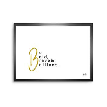 Bold Brave & Brilliant - Black Gold Typography Digital Framed Art Print