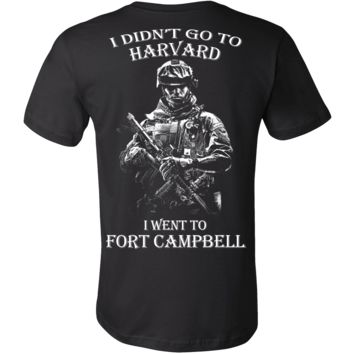 I didn't go to Harvard I went to Fort Campbell T shirt