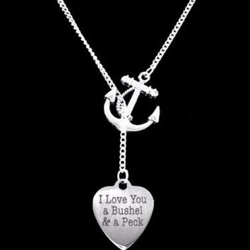 Anchor I Love You A Bushel And A Peck Gift Wife Mom Girlfriend Lariat Necklace