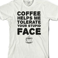Coffee Stupid Face-Unisex White T-Shirt