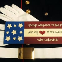 "Wood Sign ""I Pledge Allegiance to the Flag and My Heart to the Marine Who Defends It"""