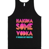 Hakuna Some Vodka It Means Get Wasted-Unisex Black Tank