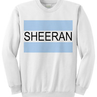 NEW - Sheeran Crewneck Sweatshirt