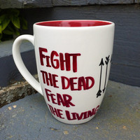 Coffee Mug Coffee Cup Daryl Dixon The Walking Dead Fight The Dead Fear The Living Quote Mug