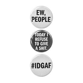 "3pc Pin Button Set with ""Ew, People"" ""Today I Refuse To Give A Shit"" & ""#IDGAF"" Design Pins"