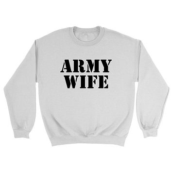 Army wife, gift for anniversary, proud army wifey Crewneck Sweatshirt