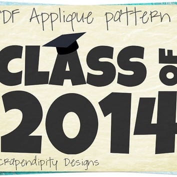 Graduation Applique Pattern - 2014 Applique Template / Class of 2014 Shirt / Black Graduation T-shirt / New Graduate Gift / Quilt AP217-D