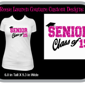 "PERSONALIZE Your ""Senior Class of 2015"" - Graduation Unisex T-shirts"