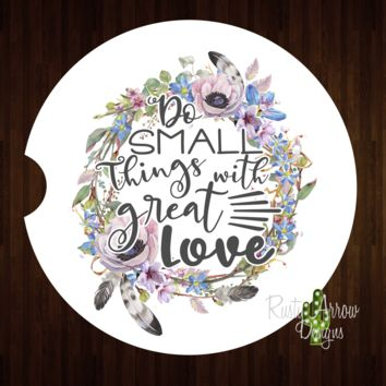 Do Small Things with Great Love Sandstone Car Coaster