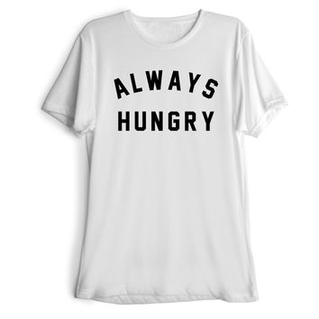 ALWAYS HUNGRY Women's Casual T-Shirt