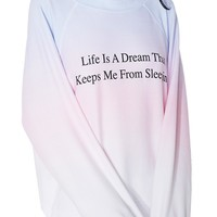 Life Is A Dream Sommers Sweater