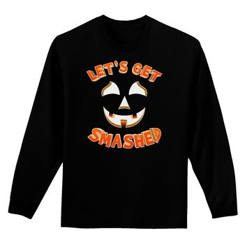 Let's Get Smashed Pumpkin Adult Long Sleeve Dark T-Shirt by TooLoud