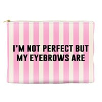I'm not perfect but my eyebrows are - Striped Pouch (more colors)