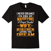 Mens MARRYING A PERFECT FREAKIN' WIFE T-Shirt Christmas 2017 Gift
