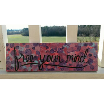 Free Your Mind Sign, Colorful Polka Dot Hand Painted Sign, Custom Wood Sign