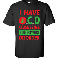 I Have Christmas Disorder Obsessive - Unisex Tshirt