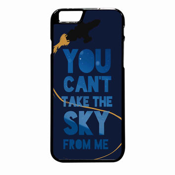 You Can T Take The Sky From Me iPhone 6S Plus case