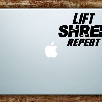 Lift Shred Repeat Laptop Apple Macbook Quote Wall Decal Sticker Art Vinyl Inspirational Gym Work Out Fitness Gainz