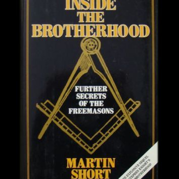 Inside the Brotherhood: Further Secrets of the Freemasons by Martin Short (Hardcover)