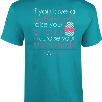 Southern Darlin Funny If You Don't Love a Southern Woman Raise Your Standards Anchor Bright Girlie T-Shirt