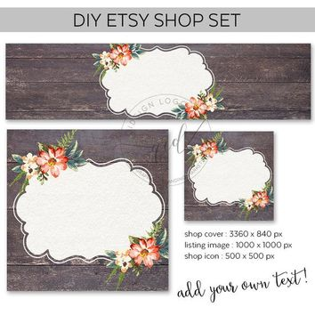 Premade Etsy Shop Set, DIY Shop Cover, Etsy Banner Set, Floral and Wood Cover Design, Add your own text, Instant Download, Blank Etsy Banner