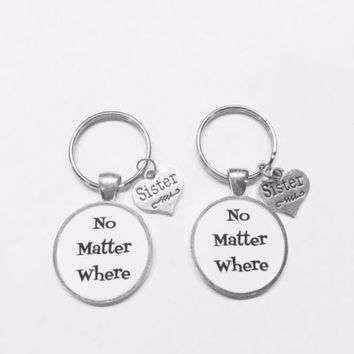 2 Keychains No Matter Where Sister Sisters Long Distance Gift Set