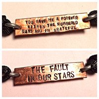 You gave me forever within the numbered days and im grateful/The fault in our stars two sided bracelet