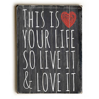 This Is Your Life by Artist Brandi Fitzgerald Wood Sign