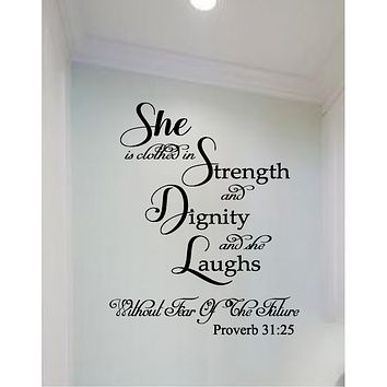 She Is Clothed In Strength and Dignity and She Laughs Without Fear Of The Future Proverb 31:25, Wall Mural Vinyl Graphic Decal