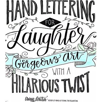 Hand Lettering For Laughter by Amy Latta