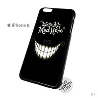Alice In Wonderland Were All Mad Here Phone Case For Apple,  iphone 4, 4S, 5, 5S, 5C, 6, 6 +, iPod, 4 / 5, iPad 3 / 4 / 5, Samsung, Galaxy, S3, S4, S5, S6, Note, HTC, HTC One, HTC One X, BlackBerry, Z10