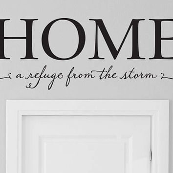 "Wall Vinyl Quote - ""Home - a refuge from the storm"""