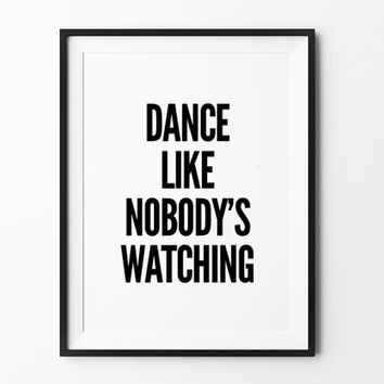 Dance Poster, print, typography, home wall decor, mottos, motivational, dance like nobody's watching