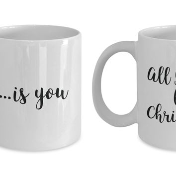 All I Want for Christmas... Is You - Mugs Set