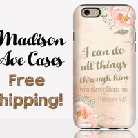 I Can Do All Things Through Him Philippians 4:13 Phone Case
