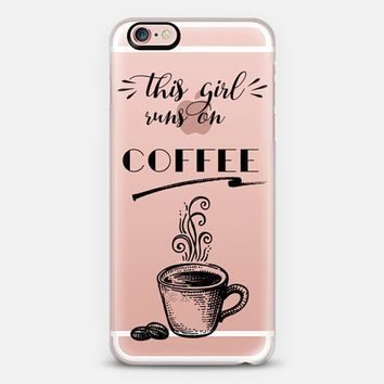 this girl runs on coffee-transparent iPhone 6s case by Sylvia Cook | Casetify