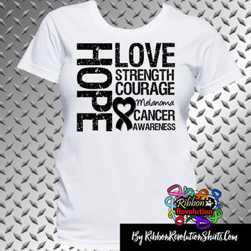 Melanoma Cancer Hope Love Strength Courage Shirts