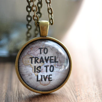 To Travel Is To Live Quote Necklace, Inspirational Jewelry, Gypsy Jewelry, Traveler Jewelry, Inspiring Jewelry, Gypsy Jewelry, Travel Quote