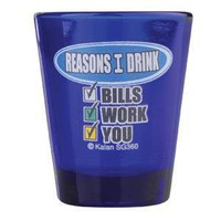 - Reasons I Drink Shot Glass - each - Other