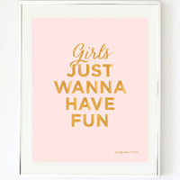 Girls Just Wanna Have Fun - Art Print - Typographic Art - Girls - Pink - Gold - Pretty Chic - Wall Art
