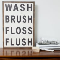Wash, Brush, Floss, Flush Sign