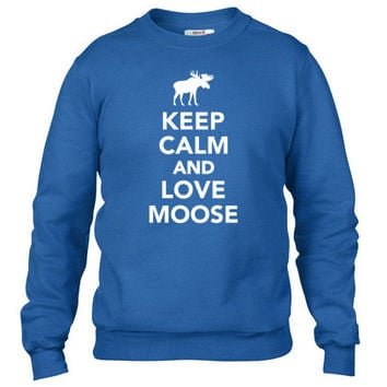 Keep calm and love Moose Crewneck sweatshirt