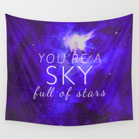 You're A Sky Wall Tapestry by Sandra Arduini | Society6