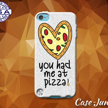 You Had Me At Pizza Heart Funny Food Quote Tumblr Rubber Custom Case For iPod Tough 4th Generation And iPod Touch 5th Generation Gen