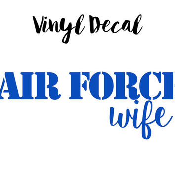 Air Force Wife Vinyl Decal, Air Force Wife Car Decal, Air Force Wife Decal,Permanent Decal, Vinyl Decal