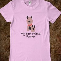 Dog Lover - My Best Friend Forever - Snap Tees - Cool T-Shirts, Trendy Fun Tote Bags & Gifts