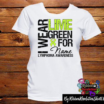 Non-Hodgkins Lymphoma I Wear a Lime Green Ribbon Shirts
