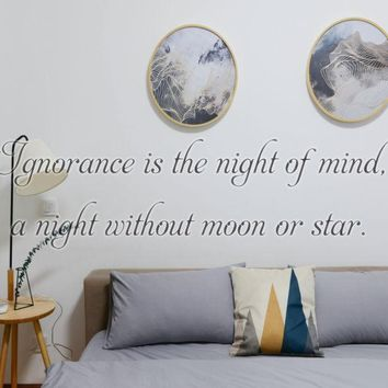 Ignorance is the night of mind, a night without moon or star. Vinyl Decal